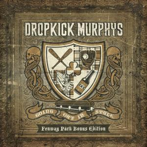 Dropkick Murphys - Going Out in Style [Fenway Park Bonus Edition] (2012)